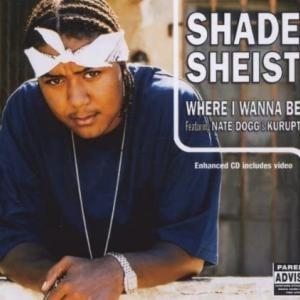316. Shade Sheist feat. Kurupt & Nate Dogg - Where I Wanna Be (2002) 元ネタあり