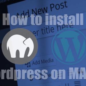 MAMPで構築したローカルサーバ環境構築にWordPressをインストールする方法