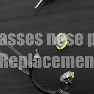 眼鏡の鼻あてを交換!長年の仕様で黄ばみや滑り落ちなどのトラブルを解消する