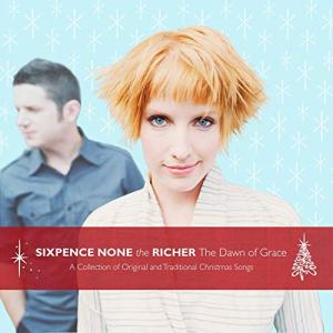 Sixpence None The Richer 『The Dawn of Grace』