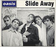 オアシスの『Slide away』の巻!!
