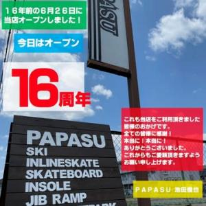 【 PAPASUオープン16年のご挨拶 】