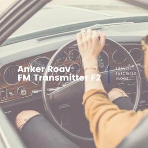 【レビュー】Anker Roav FM Transmitter F2はBluetooth対応+2台同時急速充電でおすすめ