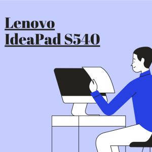 Lenovo Ideapad S540 (14,AMD)レビュー|モバイル性とデザイン性を備えた高性能ノートPC!