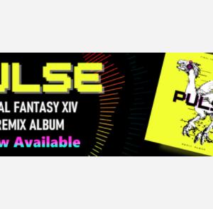 FF14 Pulse: FINAL FANTASY XIV Remix Album 発売