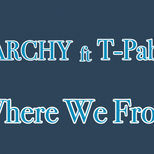 ANARCHYとT-Pablow 東西のKingがラップ / Where We From