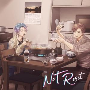 【ドラマCD】NoT Reset (CV:茶介、湯町駆) 【感想】