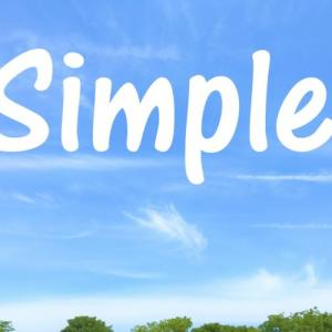 【シンプル思考】な生き方で。4つの重要なこと(マインド+行動)