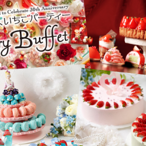 [イチゴの季節]滋賀県内で楽しめるスイーツ食べ放題を総特集!