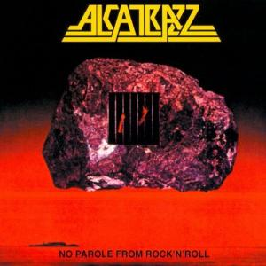 音楽:名盤 ALCATRAZZ「NO PAROLE FROM ROCK'N'ROLL」