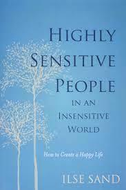 敏感な人 Highly Sensitive People in an Insensitive World