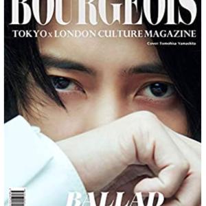 即完売のプレ値!「 BOURGEOIS TOKYOxLONDON CULTURE MAGAZINE 5th issue 2019: 5th: BALLAD (5th edition)」