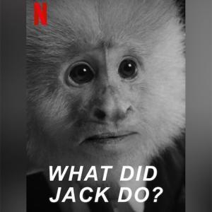 ジャックは一体何をした? (What Did Jack Do?)