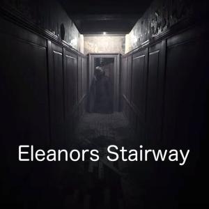 P.T.風ループホラーゲーム【Eleanors Stairway】あらすじ紹介