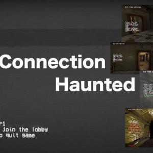 過疎ったオンラインFPS ホラーゲーム【Connection Haunted】のあらすじ紹介と感想