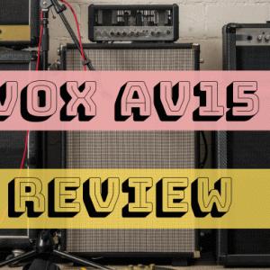 練習用ギターアンプ!VOX AV15レビュー
