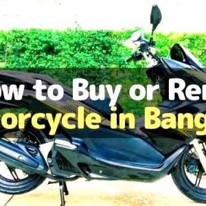 How to Buy or Rent Motorcycle/Scooter in Bangkok, Thailand(2021)