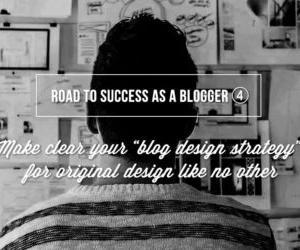 ブログ成功への道④ ブログデザイン戦略を明確にして、個性あるデザインを