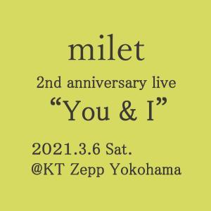 "milet 2nd anniversary live ""You & I""@Zepp横浜から生配信"