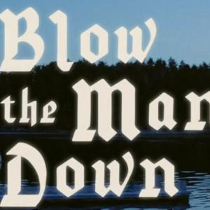 真っ赤な血のバラは海に沈む 『ブロー・ザ・マン・ダウン 女たちの協定』