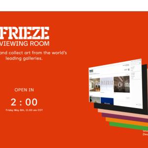 Frieze NY Viewing Room / コロナ禍におけるアートフェア [Log20]