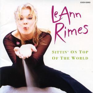カントリーポップス LeAnn Rimes リアン・ライムス 「Sittin' On Top The World」