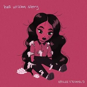 Hailee Steinfeld ヘイリー・スタインフェルド 『Half-Written Story』EP(2020年)