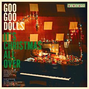 オルタナ・ロックバンド、Goo Goo Dolls(グー・グー・ドールズ)のクリスマス・アルバム『It's Christmas All Over』!!
