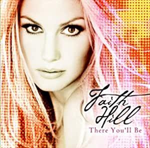 Faith Hill フェイス・ヒル 『There You'll Be / 永遠に愛されて~ザ・ベスト・オブ・フェイス・ヒル』(2001年)