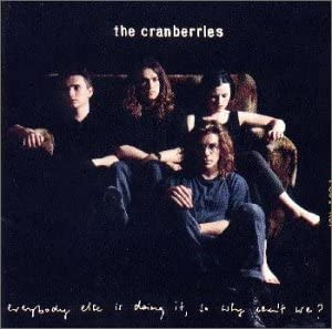 The Cranberries クランベリーズ 『Everybody Else Doing It So Why Can't We? / ドリームス』(1993年)