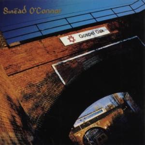 Sinead O'Connor(シニード・オコナー) 『Gospel Oak / ディス・イズ・トゥ・マザー・ユー(ゴスペル・オークE.P.)+1』
