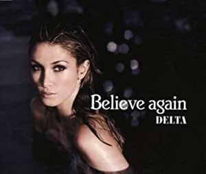 Delta Goodrem デルタ・グッドレム 『Believe again』[CD Single](2007年)