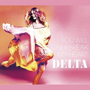 Delta Goodrem デルタ・グッドレム 『You Will Only Break My Heart』[CD Single](2008)