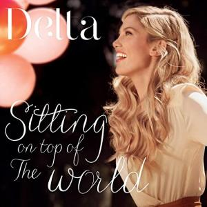 Delta Goodrem デルタ・グッドレム 『Sitting on Top the World』[CD Single](2012)
