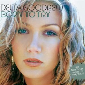 Delta Goodrem デルタ・グッドレム 『Born to Try』[CD Single](2002年)