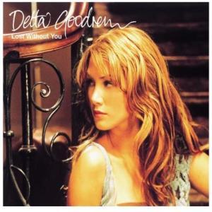 Delta Goodrem デルタ・グッドレム 『Lost Without You』[CD Single](2003年)