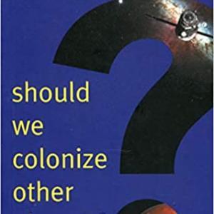 【洋書レビュー】Should We Colonize Other Planets?