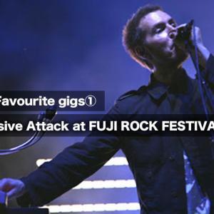 【My Favourite gigs①】Massive Attack(マッシヴ・アタック)at FUJI ROCK FESTIVAL '10