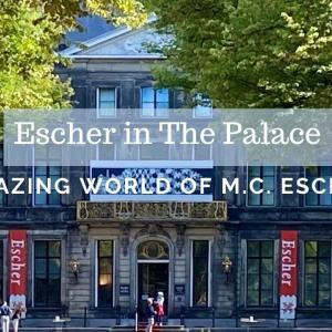 オランダのエッシャー美術館へ【Escher in Het Paleis】
