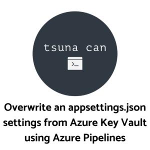 Azure DevOpsでリリース時にappsettings.jsonの中身を書き換える