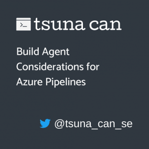 Azure Pipelines のビルド環境考察(MS Hosted Agent vs Self Hosted Agent)