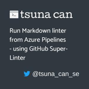 Markdown の linter を Azure Pipelines から実行する (GitHub Super-Linter を使う)