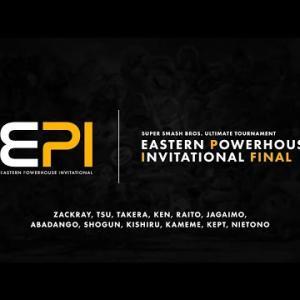 Eastern Powerhouse Invitational FINAL【スマブラSP】#EPIスマブラ