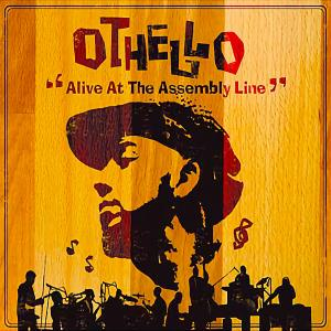 Othello – Alive At The Assembly Line