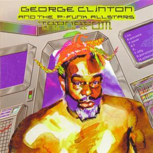 George Clinton & The P-Funk All Stars – T.A.P.O.A.F.O.M.