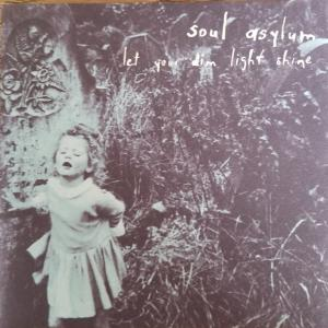 Let your dim light shine【soul asylum】