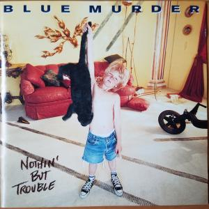 Nothin' But Trouble【BLUE MURDER】