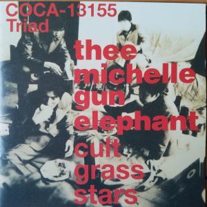 cult grass stars【thee michelle gun elephant】