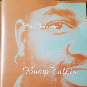 Bump Talkin'【Paul Johnson】