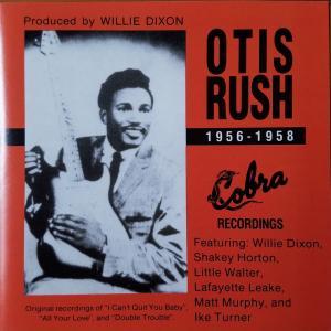 His Cobra Recordings,1956-1958【OTIS RUSH】